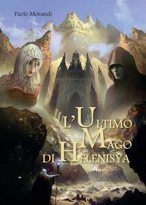 L' ultimo mago di Helenisya - Paolo Morandi - copertina