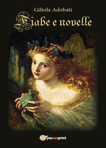Fiabe e novelle - Giliola Giuditta Adobati - copertina