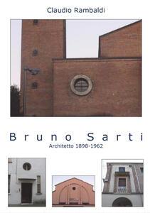 Bruno Sarti. Architetto 1898-1962 - Claudio Rambaldi - copertina