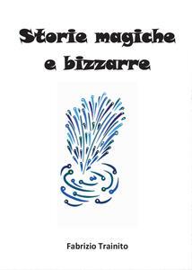 Storie magiche e bizzarre - Fabrizio Trainito - copertina
