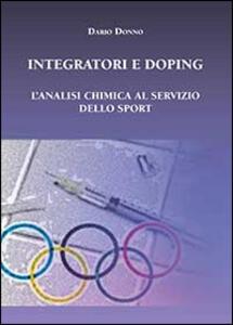 Integratori e doping. L'analisi chimica al servizio dello sport - Dario Donno - copertina