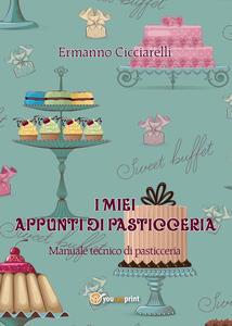 I miei appunti di pasticceria - Ermanno Cicciarelli - copertina