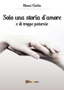 Solo una storia d'amore e di troppe paturnie