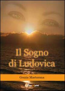 Il sogno di Ludovica - Grazia Martorana - copertina