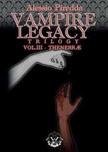 Thenebrae. Vampire legacy trilogy. Vol. 3 - Alessio Piredda - copertina