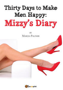 Thirty days to make men happy: Mizzy's diary