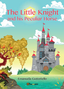 The little knight and his peculiar horse - Emanuela Guttoriello - copertina