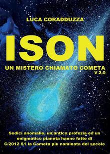 ISON, un mistero chiamato Cometa - Luca Coradduzza - copertina