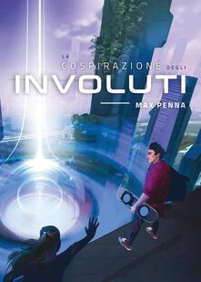 La cospirazione degli Involuti - Max Penna - copertina