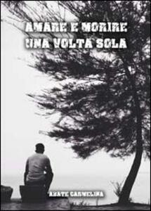 Amare e morire una volta sola - Carmelina Abate - copertina