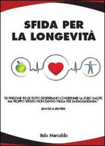 Sfida per la longevità - Italo Mercaldo - copertina