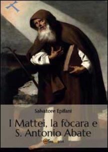 I Mattei, la fòcara e S. Antonio Abate