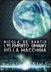 L' elemento umano nella macchina - Nicola De Santis - copertina