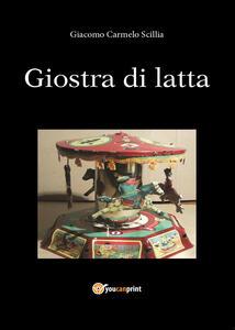 La giostra di latta - Carmelo Giacomo Scillia - copertina