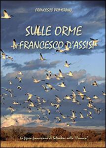Sulle orme di Francesco d'Assisi