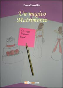 Un magico matrimonio - Laura Inzerillo - copertina