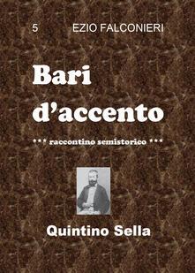 Bari d'accento. Vol. 5: Quintino Sella.