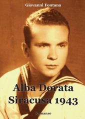 Alba dorata. Siracusa 1943