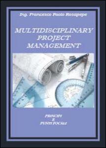 Multidisciplinary project management - Francesco P. Rosapepe - copertina