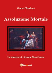 Assoluzione mortale - Gianni Chiadroni - copertina