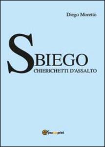 Sbiego. Chierichetti d'assalto - Diego Moretto - copertina