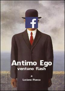 Antimo Ego: ventuno flash - Luciano Pianca - copertina