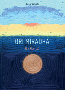 La ricerca. Ori Miradha - Anna Salvati - copertina