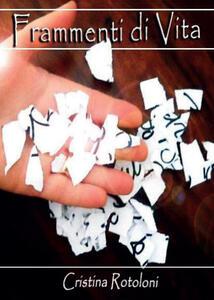 Frammenti di vita - Cristina Rotoloni - copertina