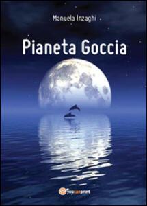 Pianeta Goccia - Manuela Inzaghi - copertina