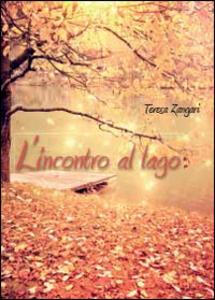 L' incontro al lago - Teresa Zangari - copertina