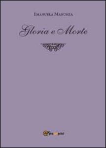 Gloria e morte - Emanuela Manunza - copertina