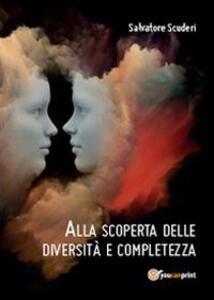 Alla scoperta delle diversità e completezza - Salvatore Scuderi - copertina