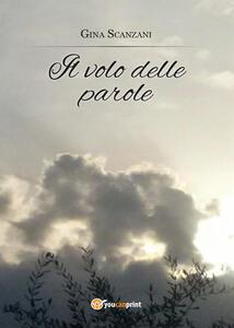 Il volo delle parole - Gina Scanzani - copertina