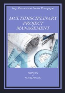 Multidisciplinary project management - Francesco Paolo Rosapepe - ebook