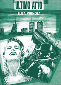 Ultimo atto - Elisa Vignola - copertina