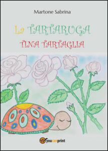 La tartaruga Tina Tartaglia - Sabrina Martone - copertina