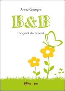 B&B. I bagordi dei balordi - Anna Giorgini - copertina