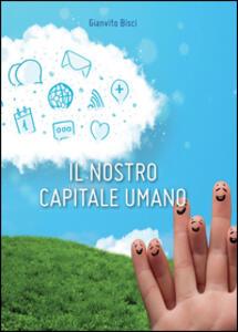Il nostro capitale umano - Gianvito Bisci - copertina