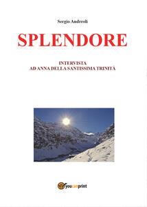 Splendore. Intervista ad Anna della Santissima Trinità