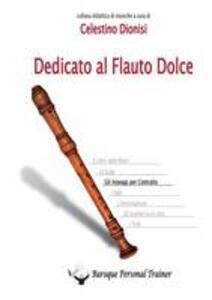 Dedicato al flauto dolce. Gli arpeggi per contralto - Celestino Dionisi - copertina