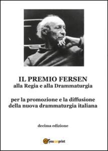 Il premio Fersen alla regia e alla drammaturgia. Decima edizione - Ombretta De Biase - copertina