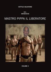 Mastro Pippa il liberatore. Vol. 3