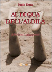 Al di qua dell'aldilà - Paolo Dune - copertina