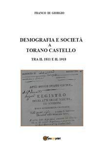 Demografia e società a Torano Castello tra il 1811 e il 1918 - Franco Di Giorgio - copertina