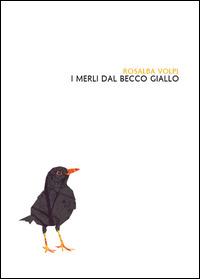 I I merli dal becco giallo - Volpi Rosalba - wuz.it