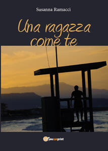 Una ragazza come te - Susanna Ramacci - copertina