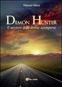 Il mistero delle donne scomparse. Demon Hunter - Manuel Mura - copertina