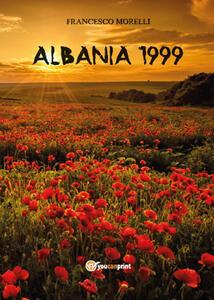 Albania 1999 - Francesco Morelli - copertina