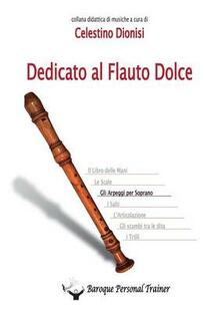 Dedicato al flauto dolce. Gli arpeggi per soprano