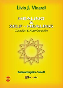Healing & self-healing. Curación y auto-curación - Livio J. Vinardi - copertina